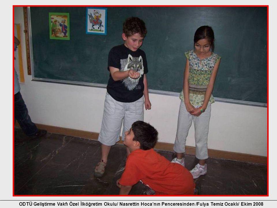 ODTÜ Geliştirme Vakfı Özel İlköğretim Okulu/ Nasrettin Hoca'nın Penceresinden /Fulya Temiz Ocaklı/ Ekim 2008