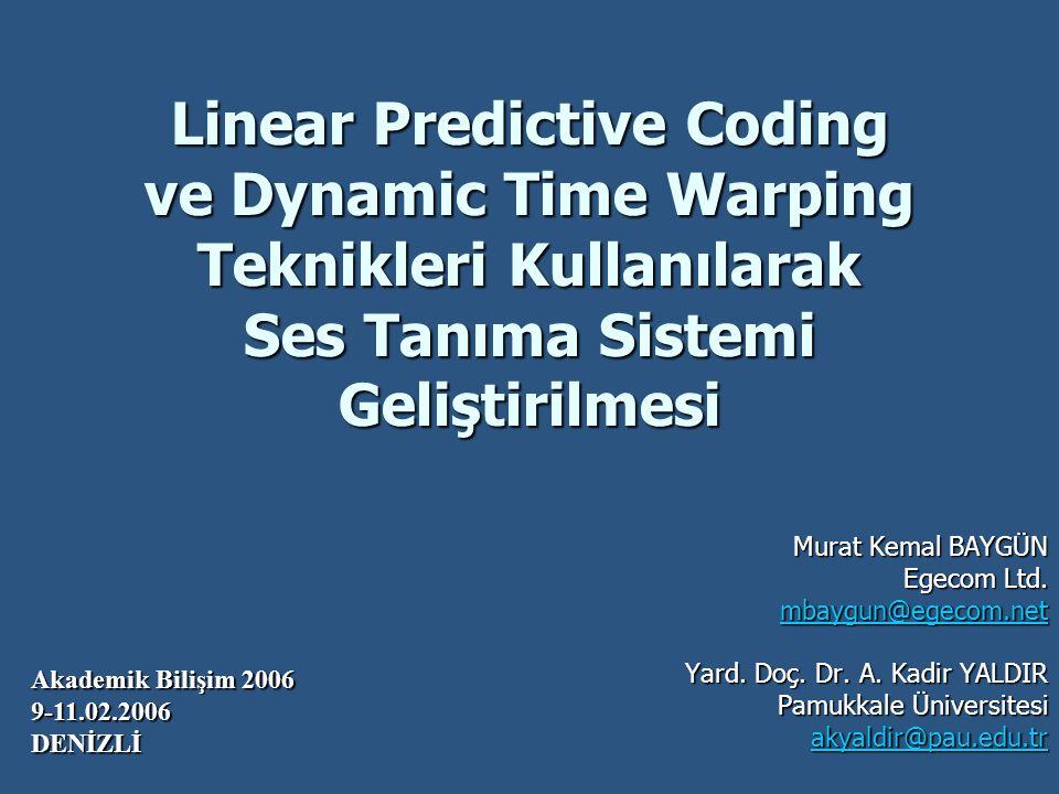 Linear Predictive Coding ve Dynamic Time Warping Teknikleri Kullanılarak Ses Tanıma Sistemi Geliştirilmesi