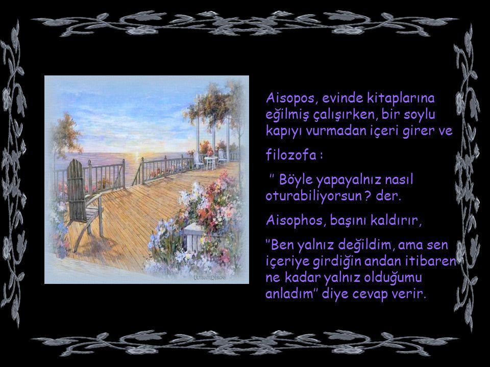 Aisopos, evinde kitaplarına eğilmiş çalışırken, bir soylu kapıyı vurmadan içeri girer ve