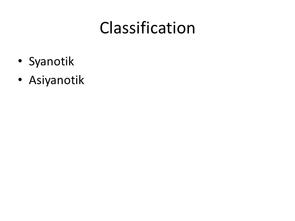 Classification Syanotik Asiyanotik