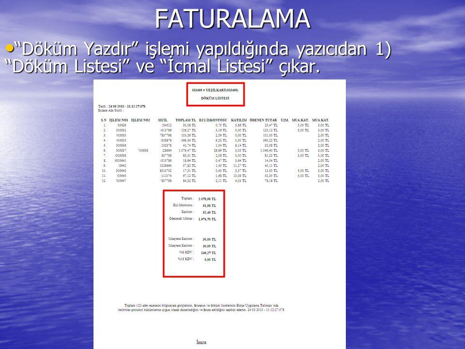 FATURALAMA Döküm Yazdır işlemi yapıldığında yazıcıdan 1) Döküm Listesi ve İcmal Listesi çıkar.