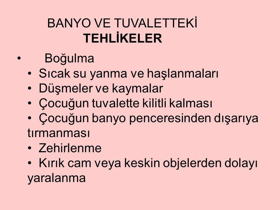 BANYO VE TUVALETTEKİ TEHLİKELER