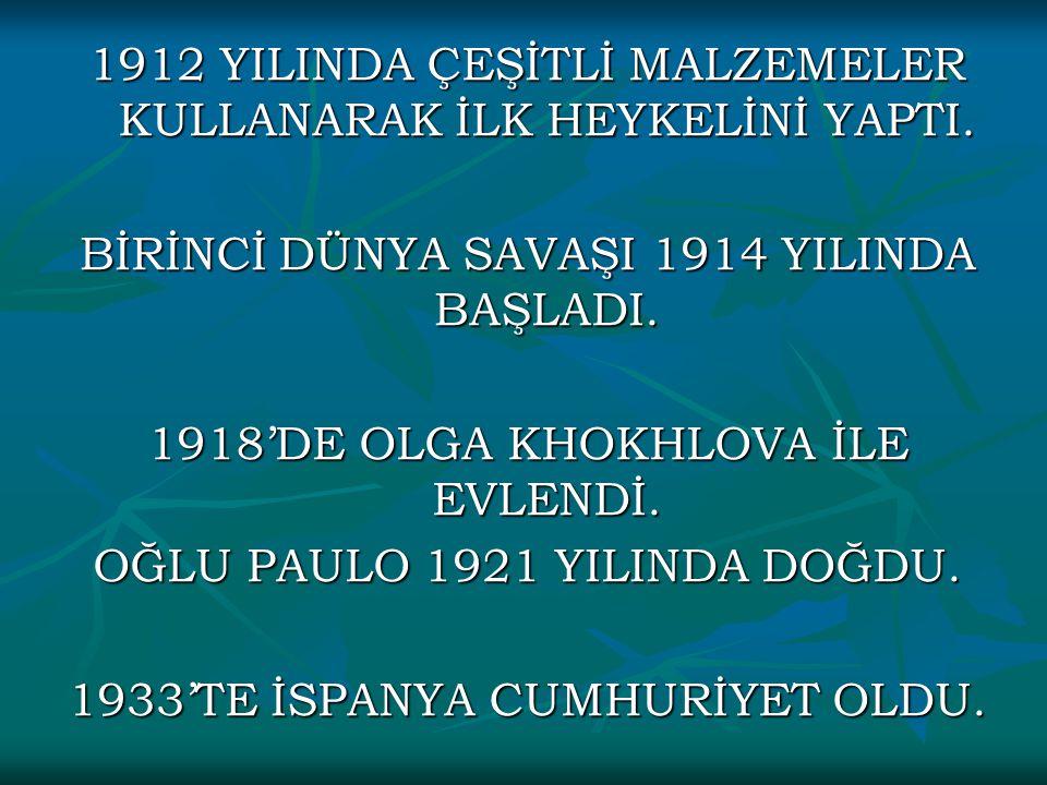 1912 YILINDA ÇEŞİTLİ MALZEMELER KULLANARAK İLK HEYKELİNİ YAPTI.