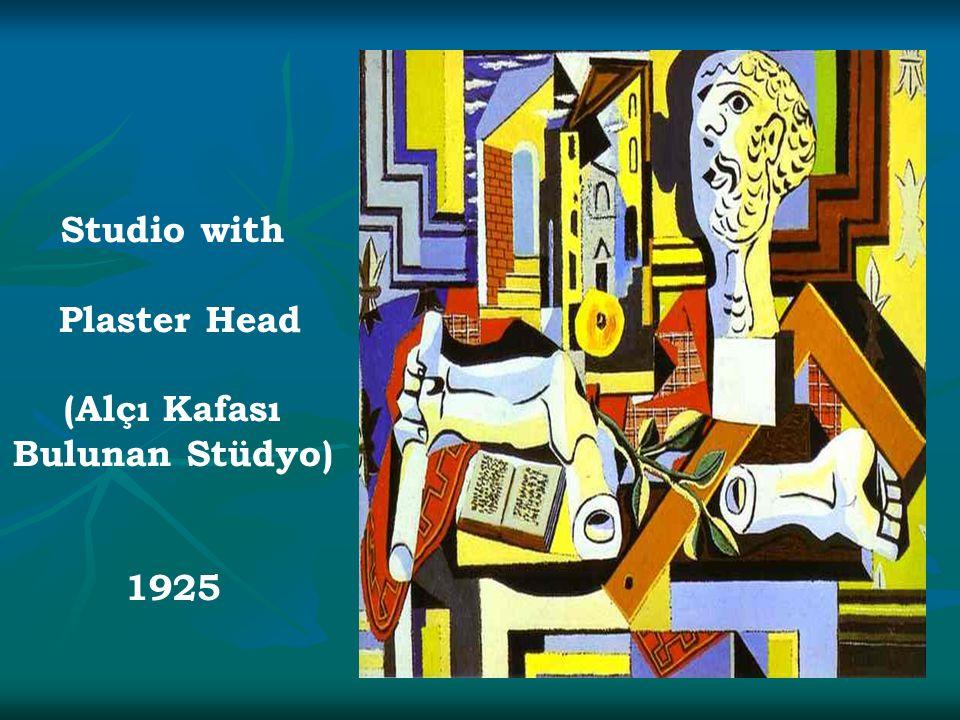 Studio with Plaster Head (Alçı Kafası Bulunan Stüdyo) 1925