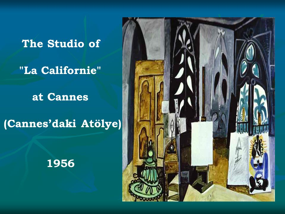 The Studio of La Californie at Cannes (Cannes'daki Atölye) 1956