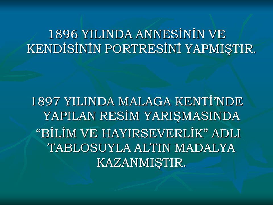1896 YILINDA ANNESİNİN VE KENDİSİNİN PORTRESİNİ YAPMIŞTIR.