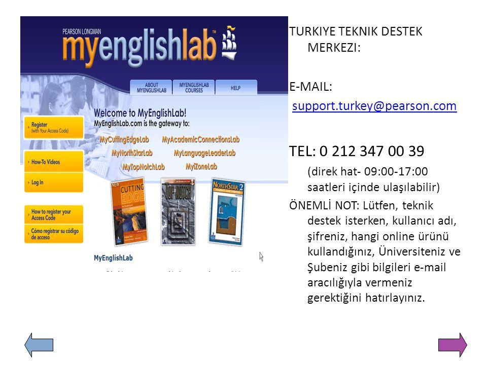 TEL: 0 212 347 00 39 TURKIYE TEKNIK DESTEK MERKEZI: E-MAIL: