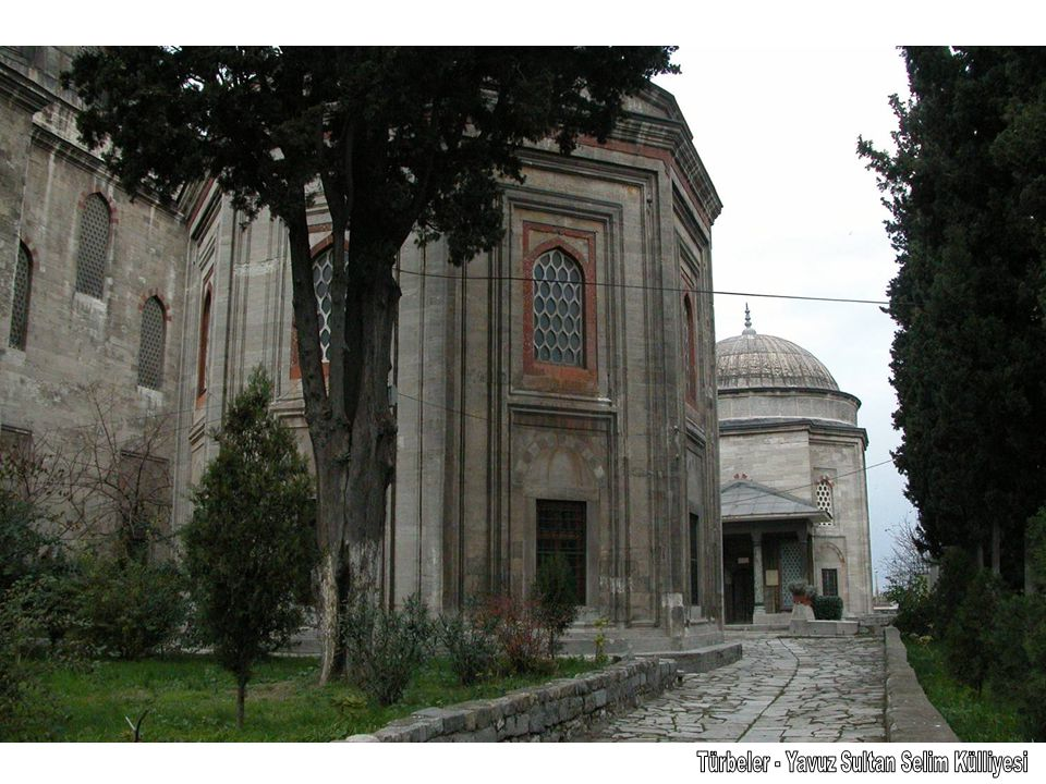 Türbeler - Yavuz Sultan Selim Külliyesi