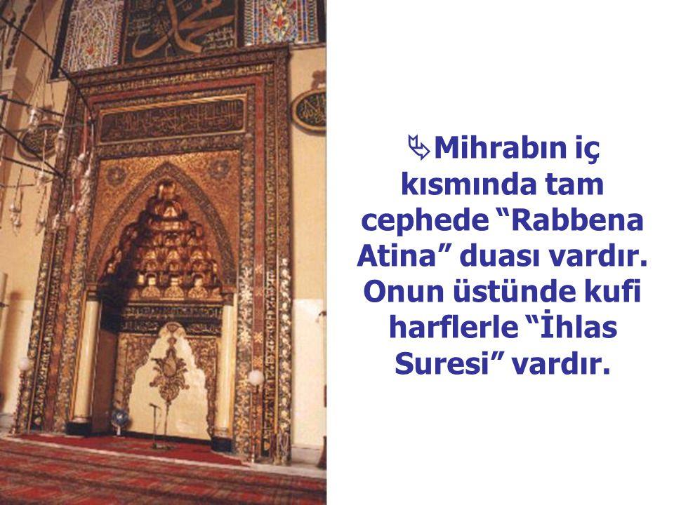 Mihrabın iç kısmında tam cephede Rabbena Atina duası vardır