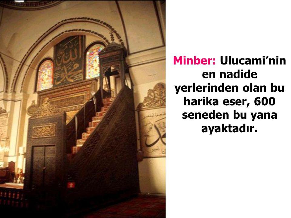 Minber: Ulucami'nin en nadide yerlerinden olan bu harika eser, 600 seneden bu yana ayaktadır.