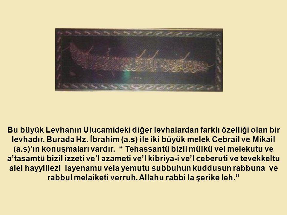 Bu büyük Levhanın Ulucamideki diğer levhalardan farklı özelliği olan bir levhadır.