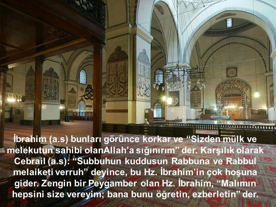 İbrahim (a.s) bunları görünce korkar ve Sizden mülk ve melekutun sahibi olanAllah'a sığınırım der.