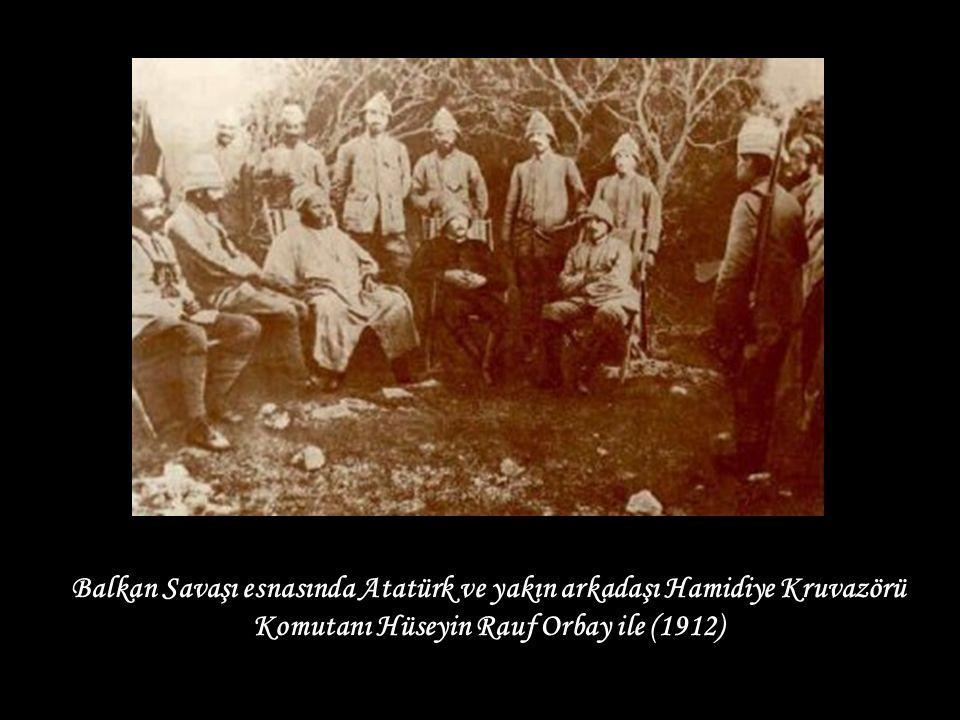 Balkan Savaşı esnasında Atatürk ve yakın arkadaşı Hamidiye Kruvazörü