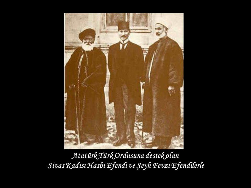 Atatürk Türk Ordusuna destek olan