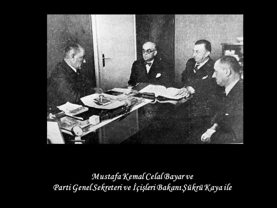 Mustafa Kemal Celal Bayar ve