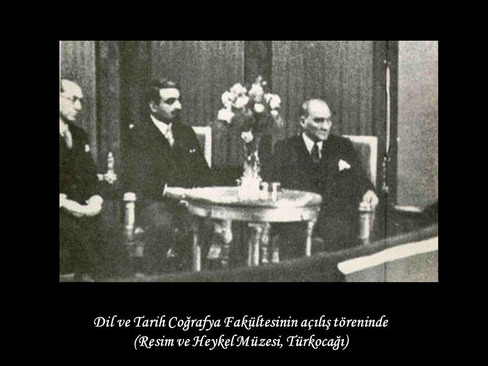 Dil ve Tarih Coğrafya Fakültesinin açılış töreninde (Resim ve Heykel Müzesi, Türkocağı)
