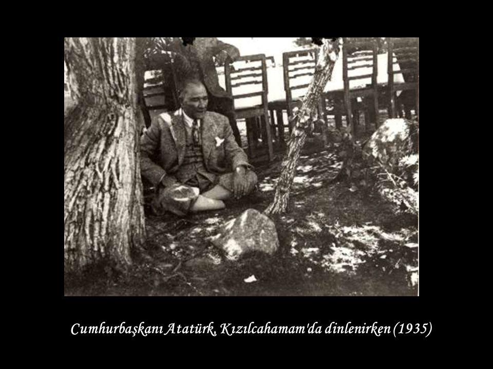 Cumhurbaşkanı Atatürk, Kızılcahamam da dinlenirken (1935)