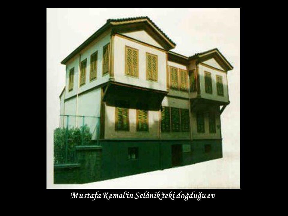 Mustafa Kemal in Selânik teki doğduğu ev