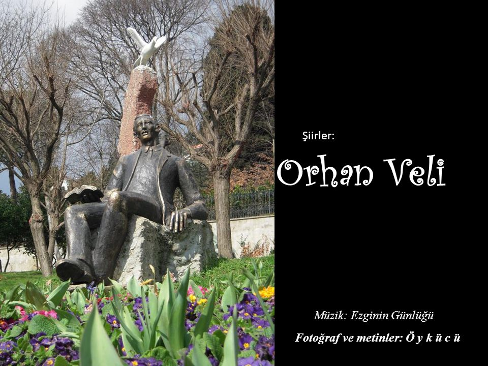 Orhan Veli Şiirler: Müzik: Ezginin Günlüğü