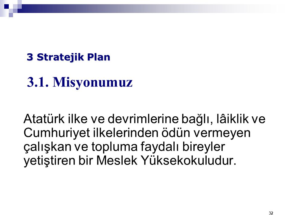 3 Stratejik Plan 3.1. Misyonumuz.