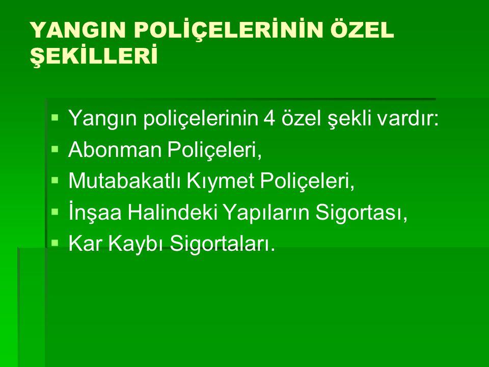 YANGIN POLİÇELERİNİN ÖZEL ŞEKİLLERİ