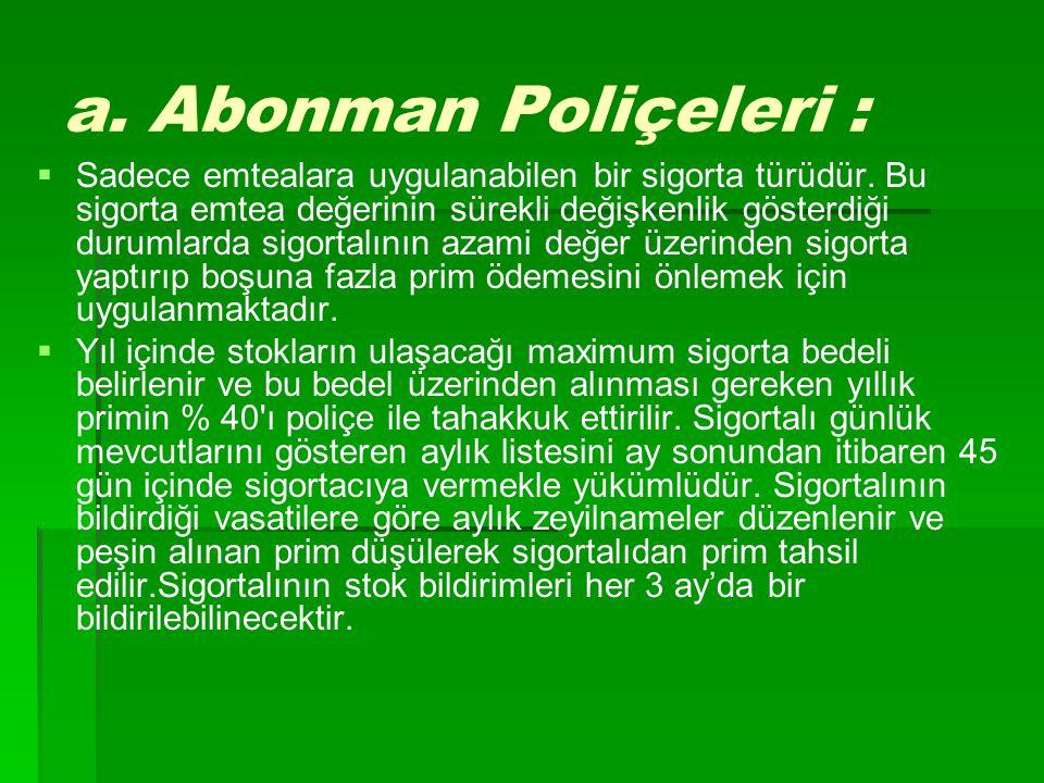 a. Abonman Poliçeleri :
