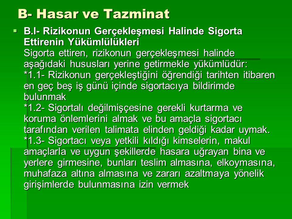 B- Hasar ve Tazminat