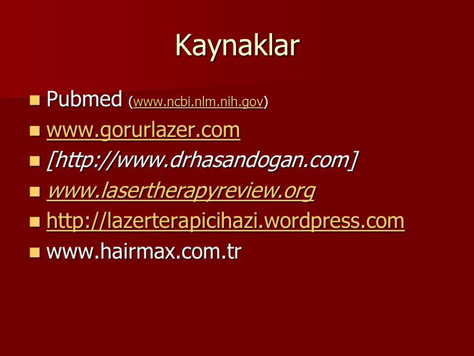Kaynaklar Pubmed (www.ncbi.nlm.nih.gov) www.gorurlazer.com
