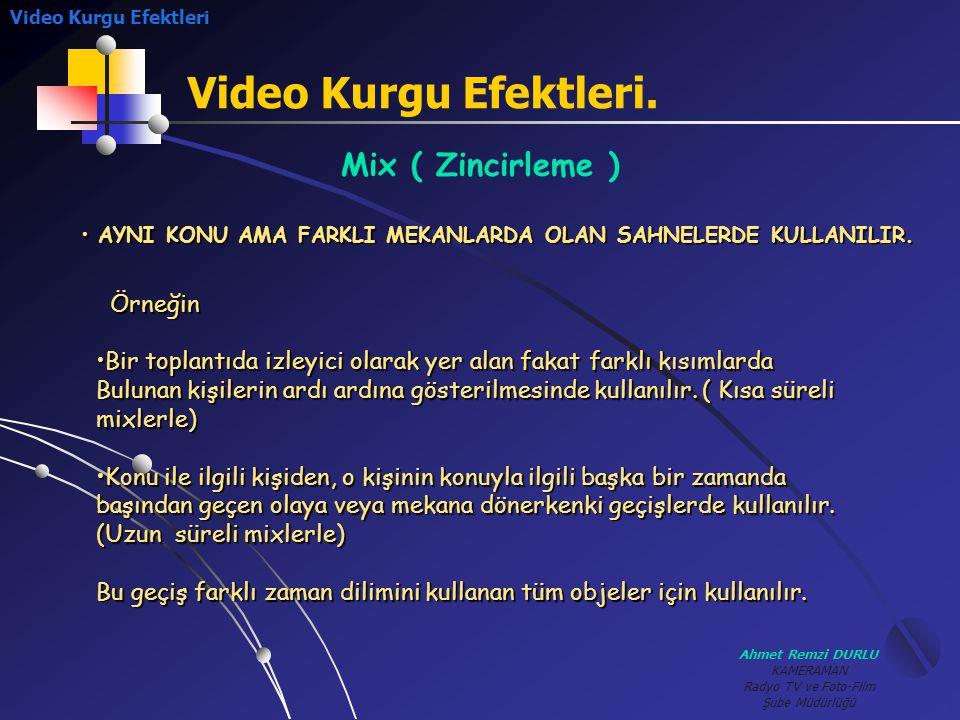 Video Kurgu Efektleri. Mix ( Zincirleme ) Örneğin