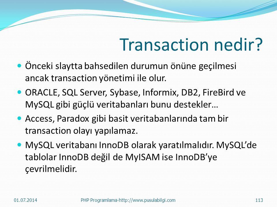 Transaction nedir Önceki slaytta bahsedilen durumun önüne geçilmesi ancak transaction yönetimi ile olur.