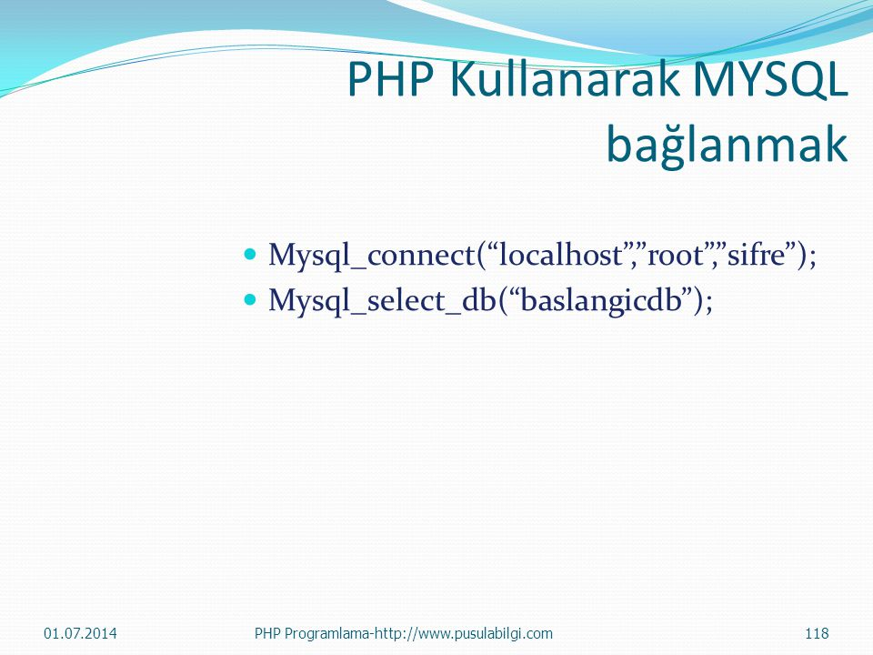 PHP Kullanarak MYSQL bağlanmak