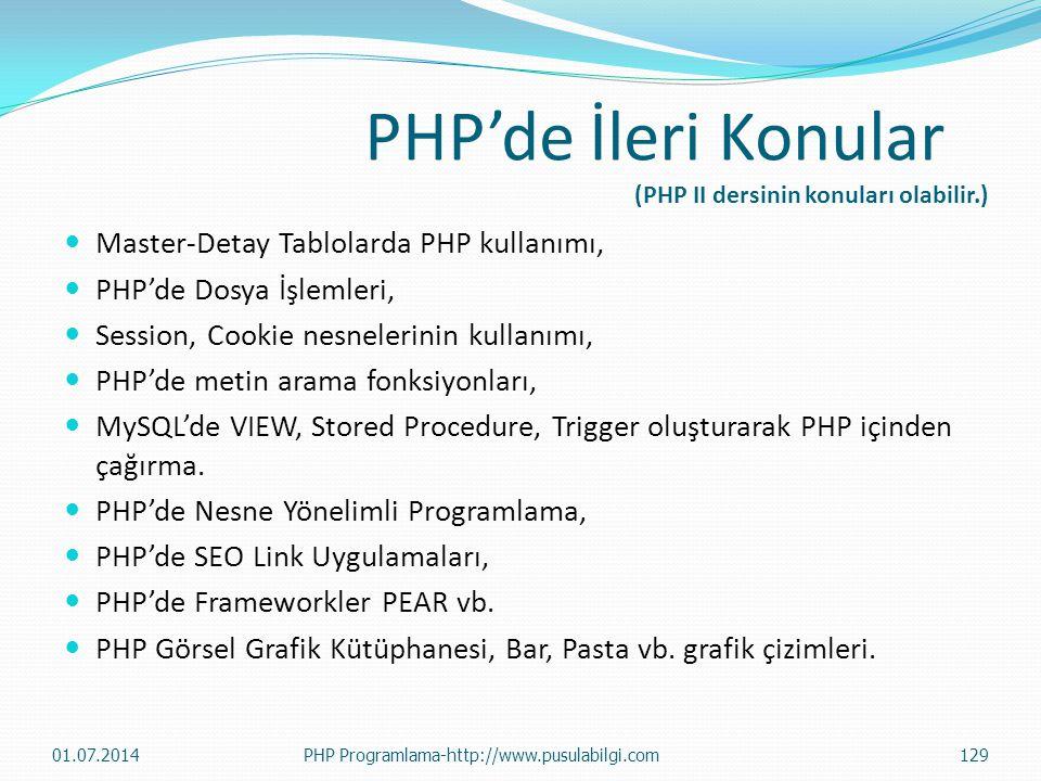 PHP'de İleri Konular (PHP II dersinin konuları olabilir.)