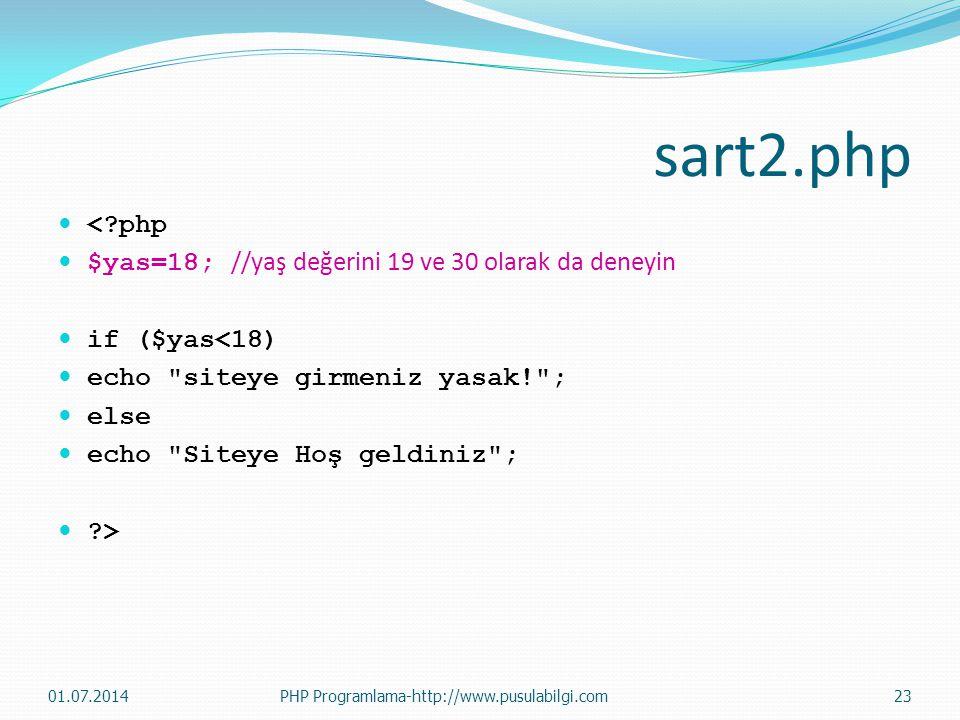 sart2.php < php $yas=18; //yaş değerini 19 ve 30 olarak da deneyin