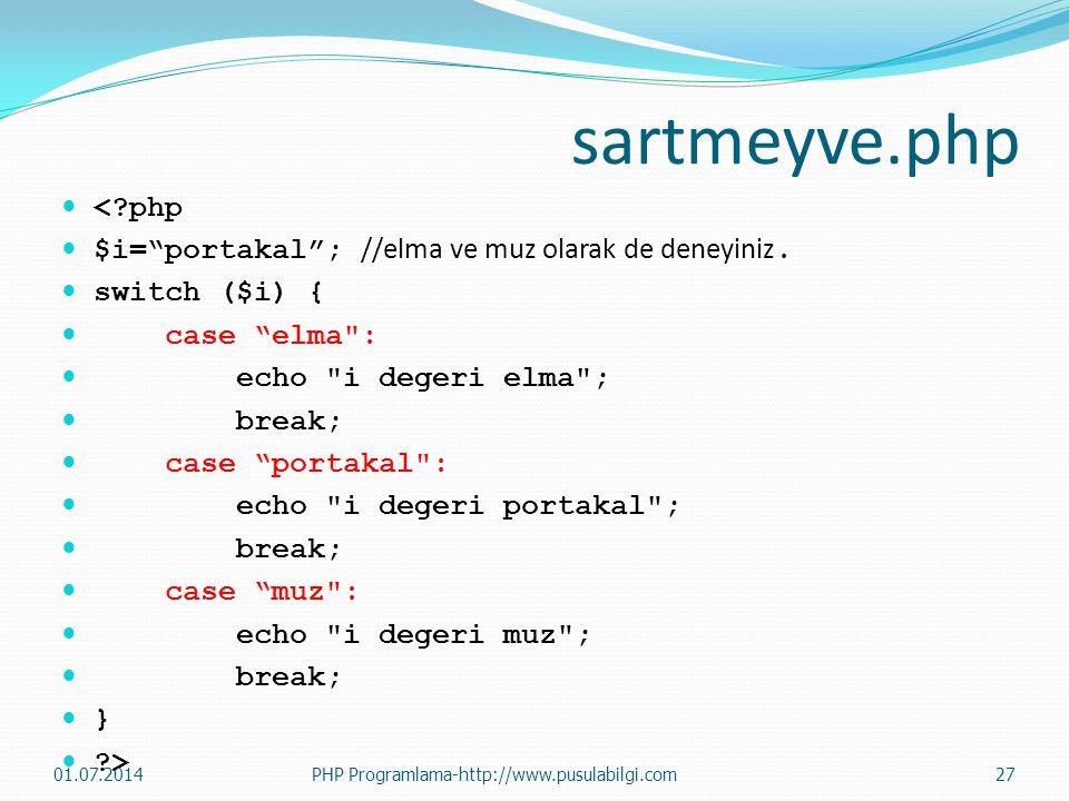 sartmeyve.php < php. $i= portakal ; //elma ve muz olarak de deneyiniz. switch ($i) { case elma :