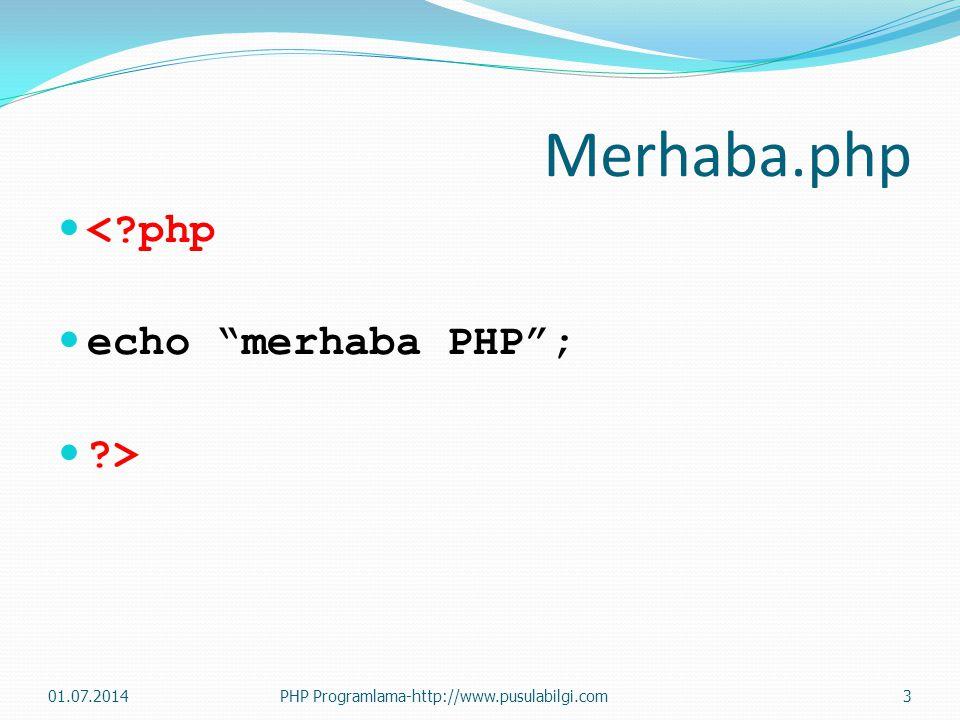 Merhaba.php < php echo merhaba PHP ; > 03.04.2017