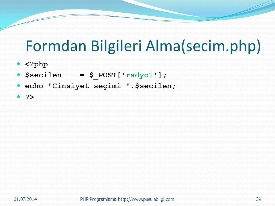 Formdan Bilgileri Alma(secim.php)