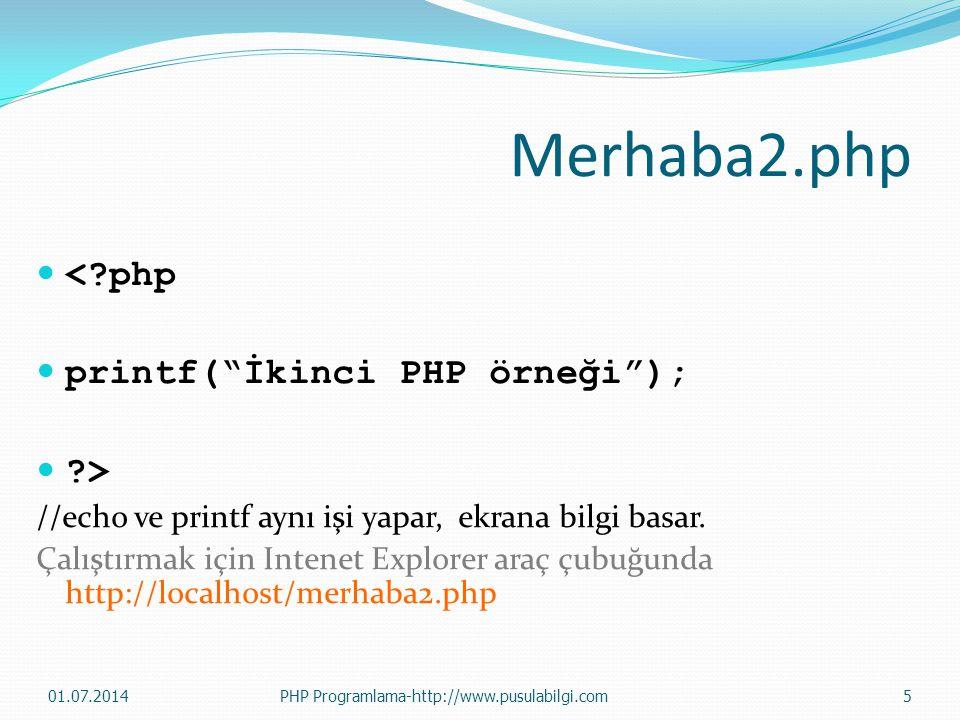 Merhaba2.php < php printf( İkinci PHP örneği ); >