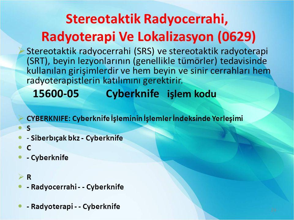 Stereotaktik Radyocerrahi, Radyoterapi Ve Lokalizasyon (0629)