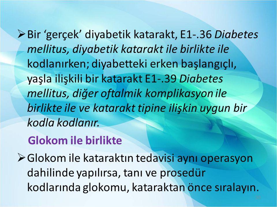 Bir 'gerçek' diyabetik katarakt, E1-