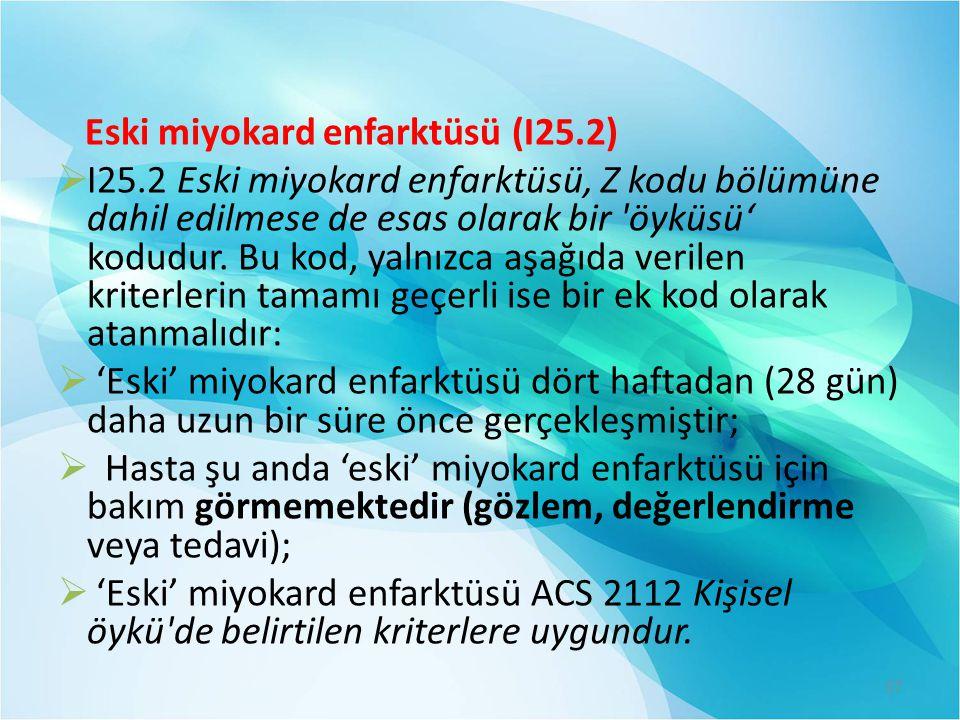 Eski miyokard enfarktüsü (I25.2)