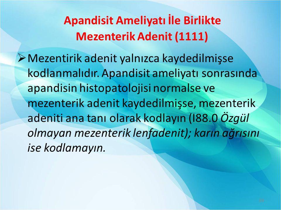 Apandisit Ameliyatı İle Birlikte Mezenterik Adenit (1111)