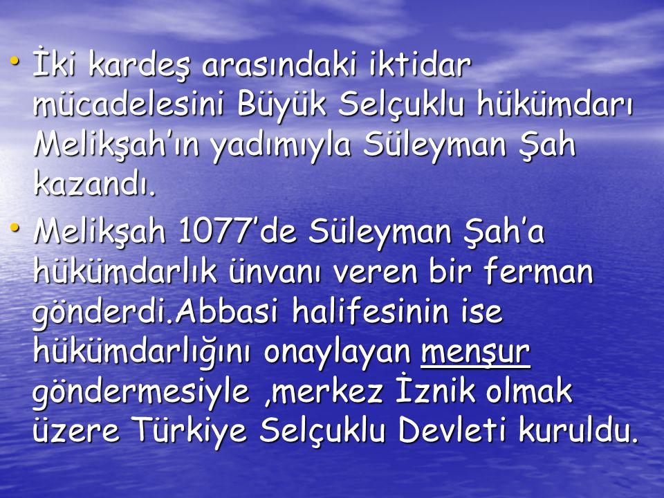 İki kardeş arasındaki iktidar mücadelesini Büyük Selçuklu hükümdarı Melikşah'ın yadımıyla Süleyman Şah kazandı.