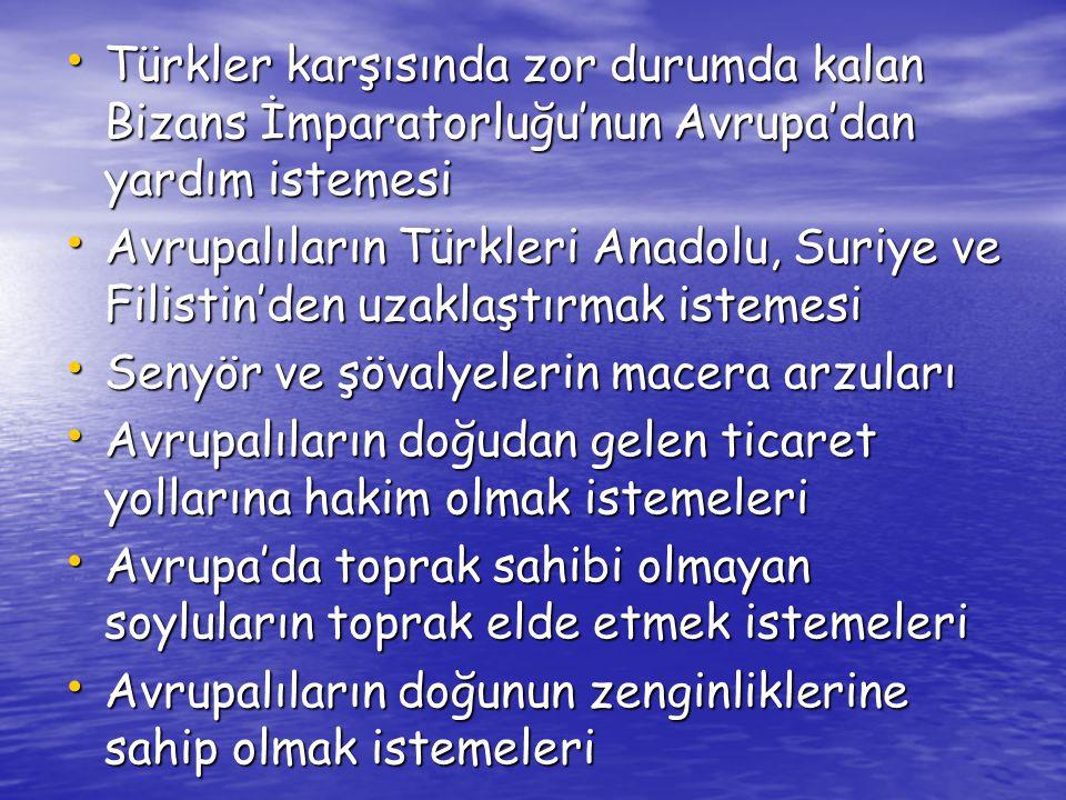 Türkler karşısında zor durumda kalan Bizans İmparatorluğu'nun Avrupa'dan yardım istemesi