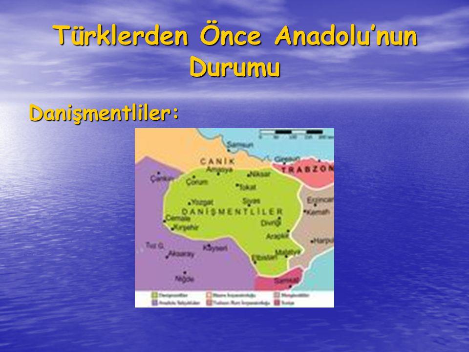 Türklerden Önce Anadolu'nun Durumu