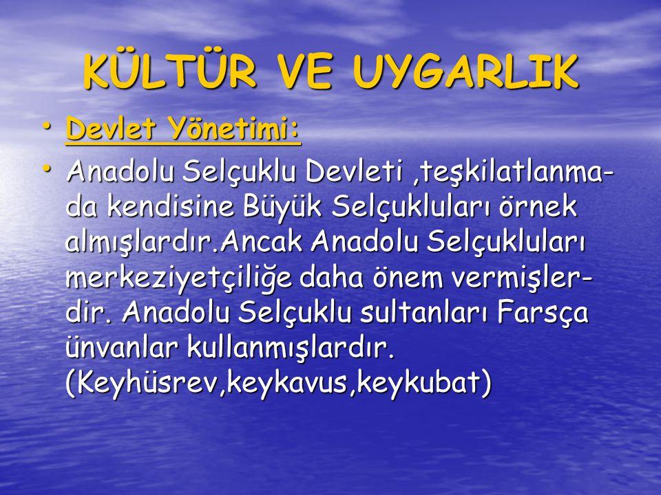 KÜLTÜR VE UYGARLIK Devlet Yönetimi: