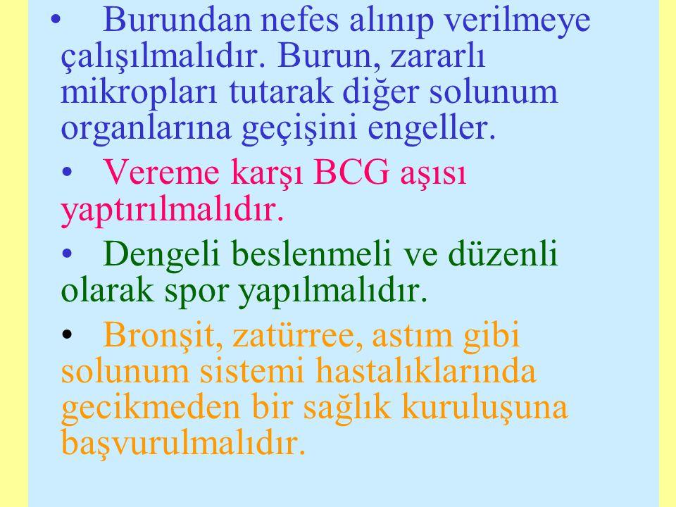 • Vereme karşı BCG aşısı yaptırılmalıdır.