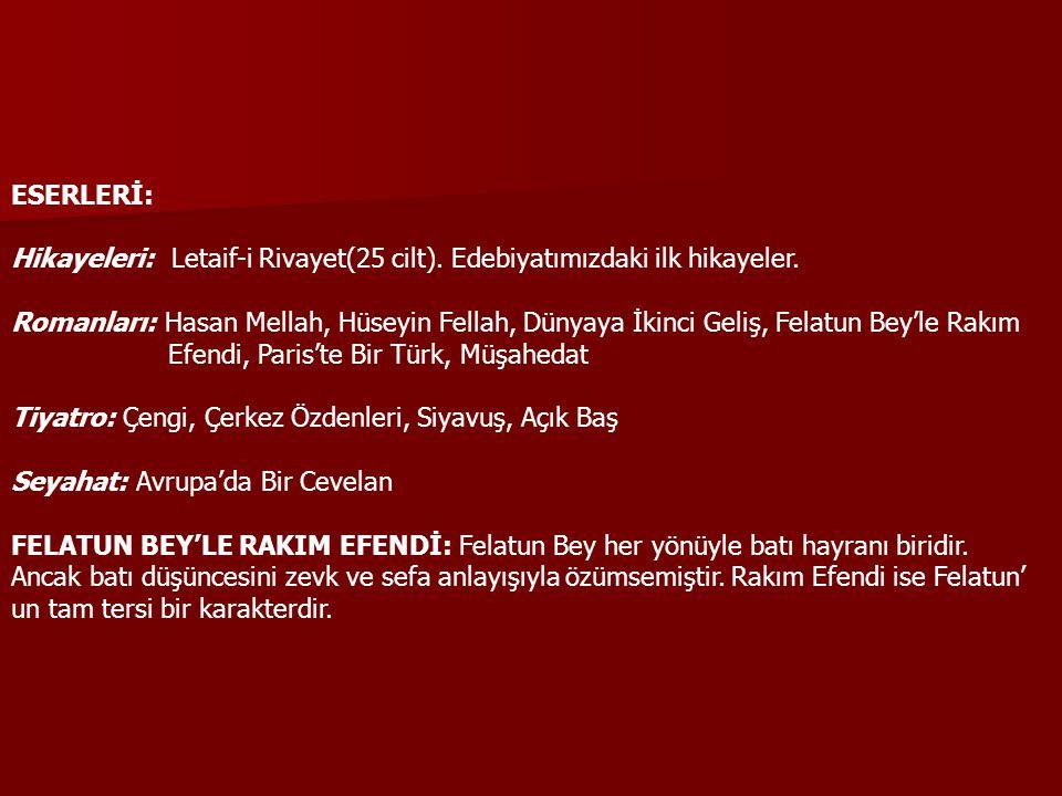 ESERLERİ: Hikayeleri: Letaif-i Rivayet(25 cilt). Edebiyatımızdaki ilk hikayeler.