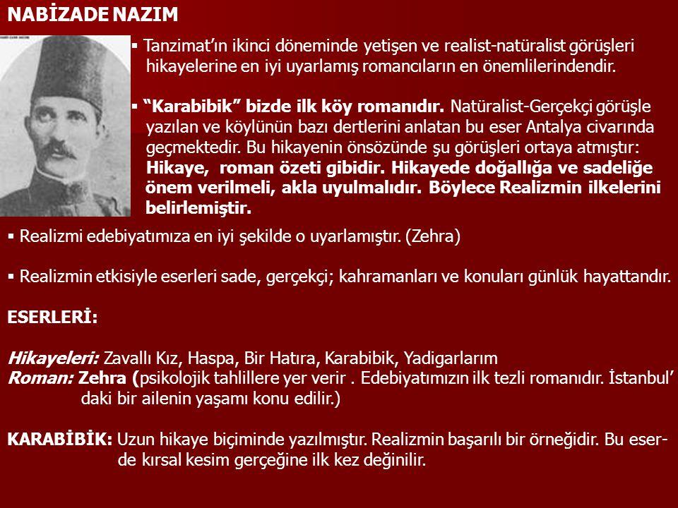 NABİZADE NAZIM Tanzimat'ın ikinci döneminde yetişen ve realist-natüralist görüşleri.