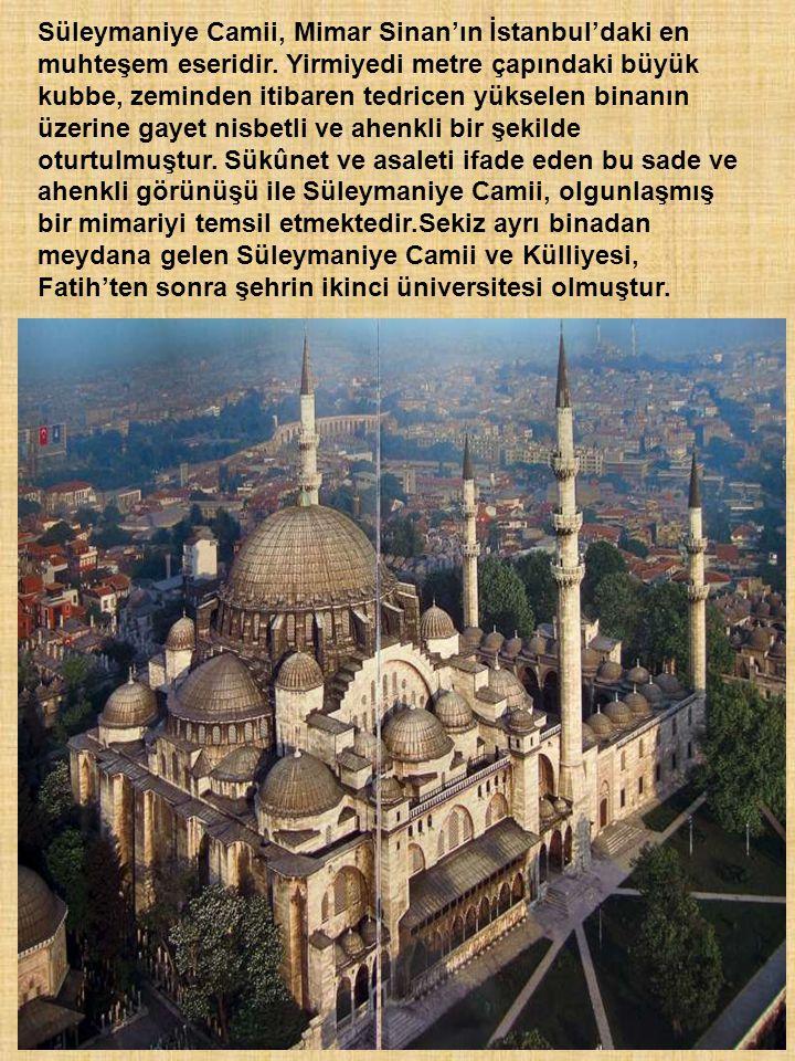 Süleymaniye Camii, Mimar Sinan'ın İstanbul'daki en muhteşem eseridir
