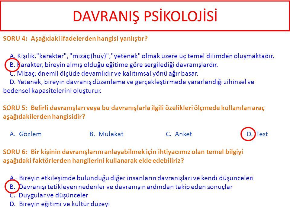DAVRANIŞ PSİKOLOJİSİ SORU 4: Aşağıdaki ifadelerden hangisi yanlıştır